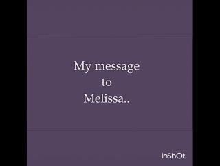 Message to Melissa @stillinawe
