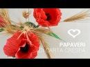 Tutorial: Come realizzare dei papaveri di carta crespa - La Figurina