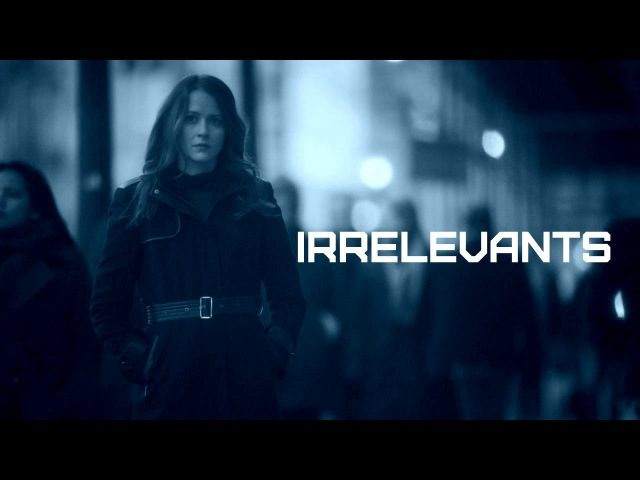 Person of Interest || Irrelevants