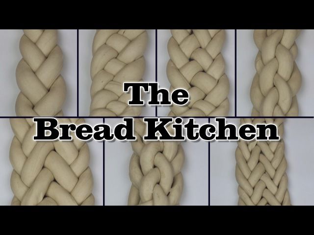 How to Braid 3- 4- 5- 6- 7- 8- and 9-Strand Braids in The Bread Kitchen