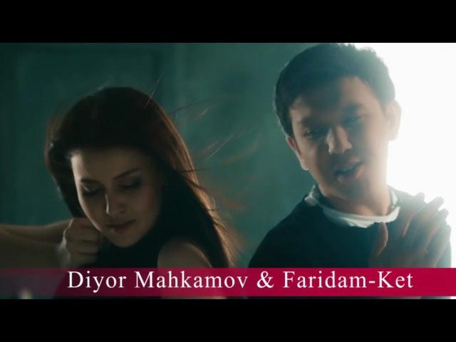 Diyor Mahkamov Faridam - Ket