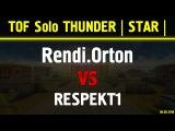 Rendi.Orton vs RESPEKT1 TOF Solo Classic VIP 07.08.2016