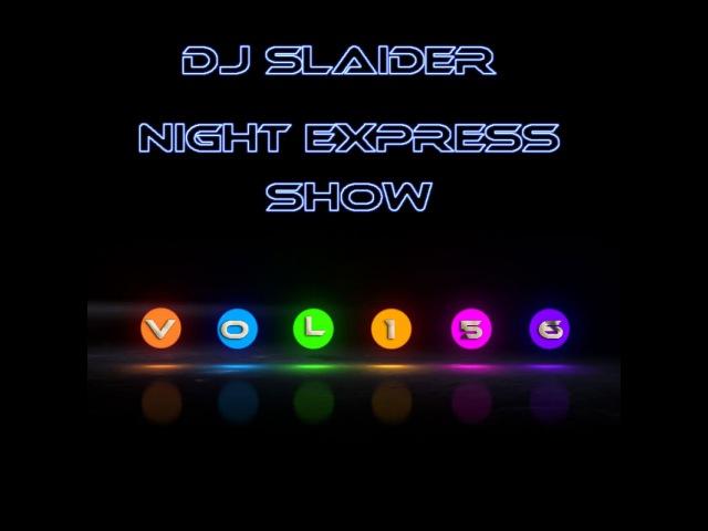 DJ Slaider - Night Express Show 156
