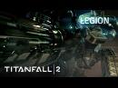 Titanfall 2 Official Titan Trailer: Legion