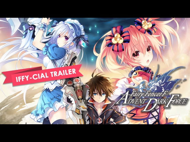 Fairy Fencer F Advent Dark Force Iffy-cial Announcement Trailer