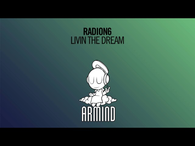 Radion6 - Livin The Dream (Extended Mix)