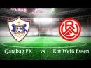 Qarabağ FK 1 0 Rot Weiß Essen
