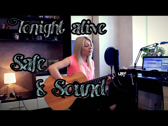 Tonigth alive - safe sound (cover)