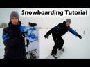 Как научиться кататься на сноуборде за одну тренировку Snowboarding Tutorial