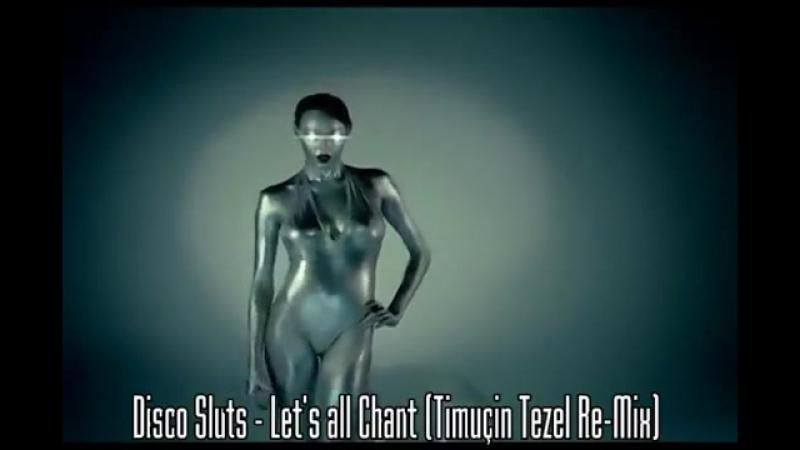 Disco Sluts - Lets all Chant (Timuçin Tezel Re- Mix)