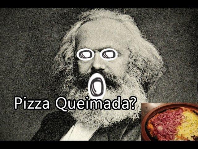 Refutando MARX com uma PIZZA QUEIMADA