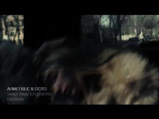 Ahmet Kilic Stoto - Swept Away (Video Edit)