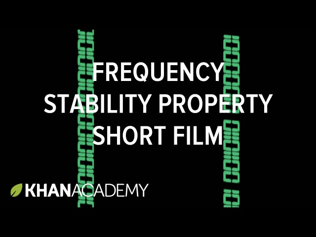 Frequency stability property short film | Computer Science | Khan Academy