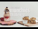 THE VEGAN MUNCHIES CHALLENGE hot for food