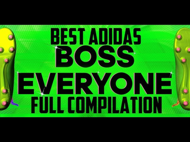 BEST NEW ADIDAS BOSS EVERYONE ALL COMPILATIONS Feat. Özil, Oscar, Alli, Zidane.