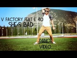 V FACTORY feat E-40 - SHE`S BAD  CHOREO BY #HOFFSTAY