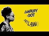 Amplify Dot - Outlaw (Audio)