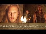 dArtagnan - Komm mit (Original &amp Unheilig Rmx)