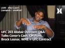 UFC 203 Alistair Overeem Q A: Talks Conor's Cash, CM Punk, Brock Lesnar, WME UFC Contract (Part 2)