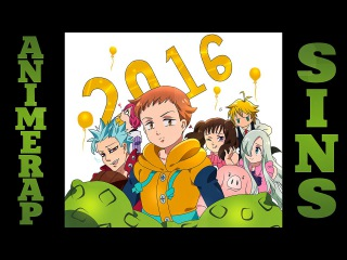 AnimeRap - Реп про 7 Смертных Грехов | Nanatsu No Taizai Rap 2016