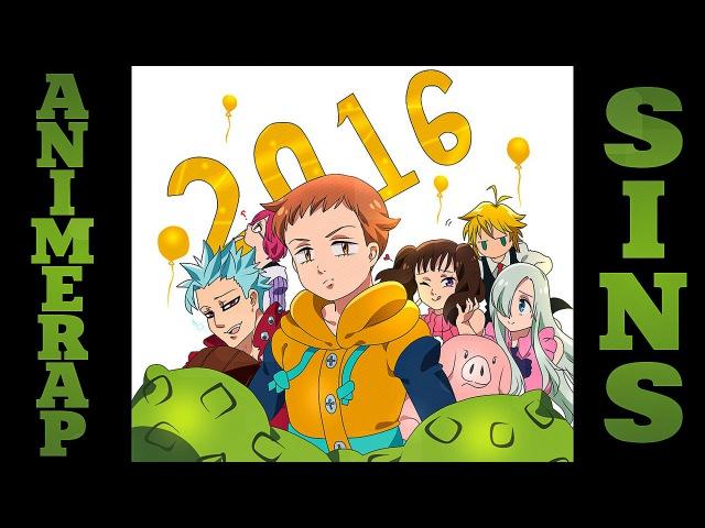 AnimeRap Реп про 7 Смертных Грехов Nanatsu No Taizai Rap 2016
