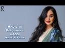 Hadicha Birovning haqqi Хадича Бировнинг хакки music version