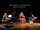 MP with Jamie Saft Trio - Ballad of a thin man