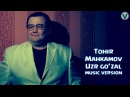 Tohir Mahkamov - Uzr go'zal   Тохир Махкамов - Узр гузал (music version) 2016