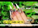 Nail art: Học nail: Dạy làm nail: Đắp bột nổi 3D KIM NHUNG ETV nail 01000 part 5