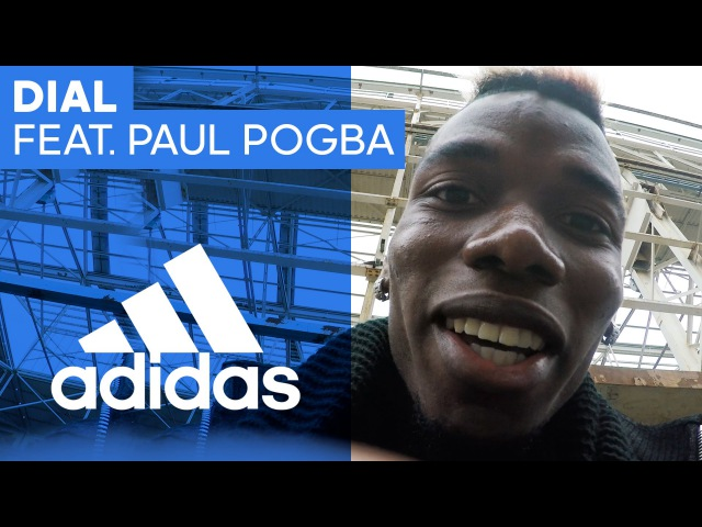Dial feat. Paul Pogba -- adidas Football