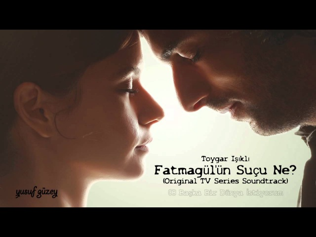 Fatmagülün Suçu Ne (Original Tv Series Soundtrack)