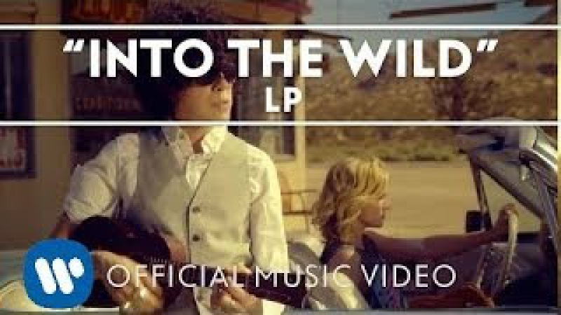LP - Into The Wild [Official Music Video]