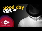 Maher Zain - Good Day ft. Issam Kamal