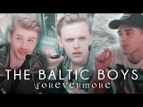 The Baltic Boys [Humour] | Forevermore