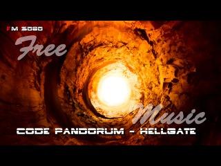 Code Pandorum - Hellgate [FM 3080 FREE Music]