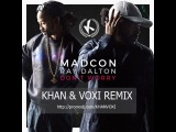 Madcon feat Ray Dalton - Don't Worry (KHAN &amp VOXI REMIX)