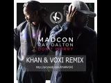 Madcon feat Ray Dalton - Don't Worry (KHAN &amp VOXI REMIX)