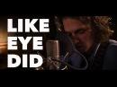 FIL BO RIVA - Like Eye Did (Live Session)