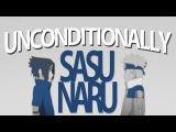 I will LOVE you Unconditionally  SasuNaru AMV