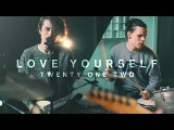 Justin Bieber - Love Yourself Rock Cover by Twenty One Two