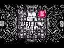 David Guetta - Bang My Head (Robin Schulz remix) feat Sia Fetty Wap