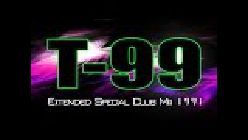 T-99 -Extended Special Club Mix 1991- Anasthasia