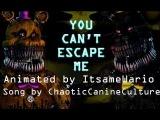 [SFM FNAF] You Cant Escape Me (Collab)