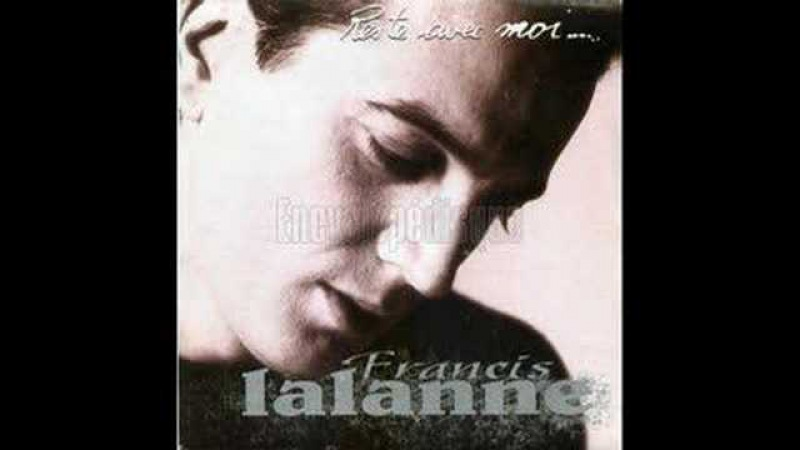 Francis Lalanne Reste avec moi