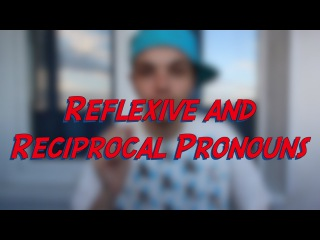 Reflexive and Reciprocal Pronouns - Learn English online free video lessons