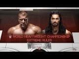 WWE Wrestlenmania 32 - Triple H vs Roman Reigns