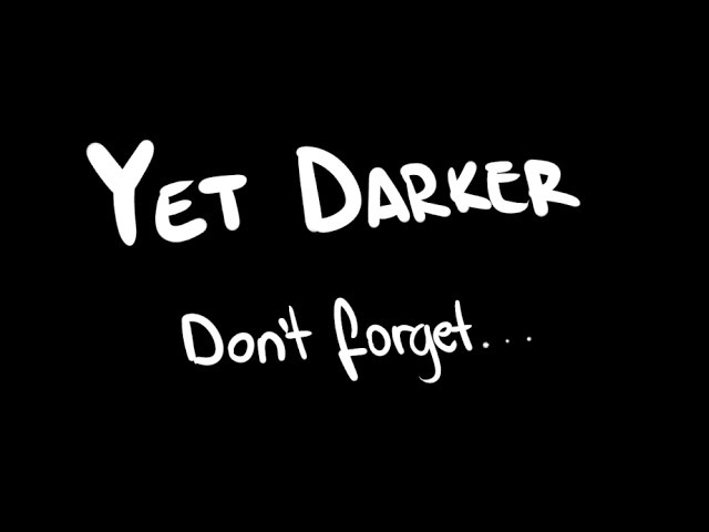 Don't forget Yet Darker Easter Egg Now Public