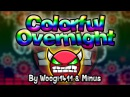 Geometry Dash [2.0] (Demon) - COLORFUL OVERNIGHT by Woogi1411 [LIVE!] - GuitarHeroStyles