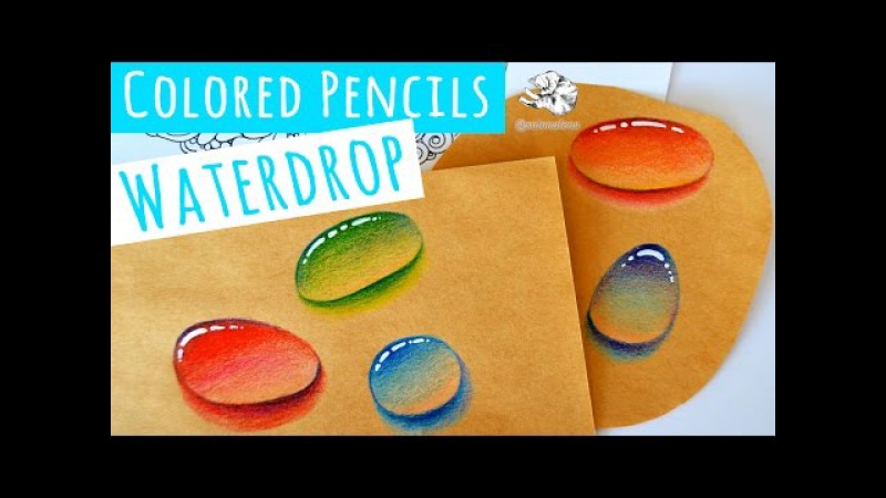 Real time Video How to Draw a Water Droplet with Colored Pencils