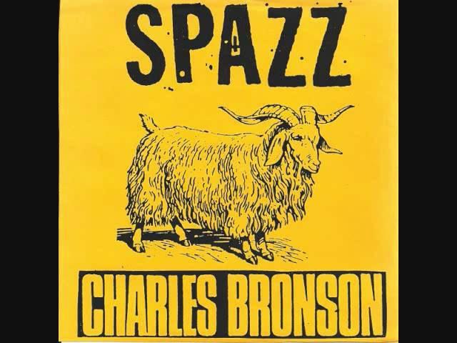 Spazz Charles Bronson Split 7